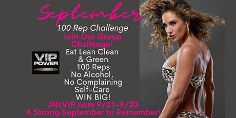 A VIP SEPTEMBER TO REMEMBER, 100 REP FITNESS CHALLENGE, at www.JNLVIP.com tickets
