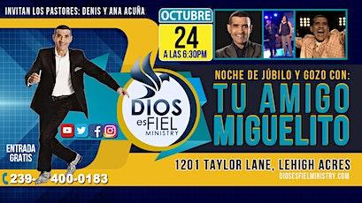 """""""Noche de Jubilo y Gozo"""" Con Tu Amigo Miguelito tickets"""