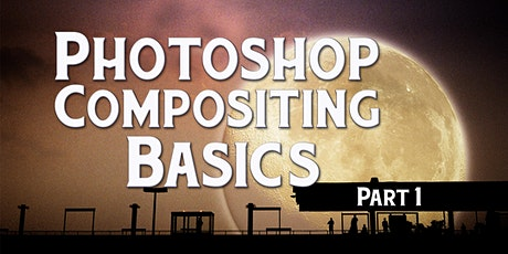 Photoshop Compositing Basics: Part 1 tickets