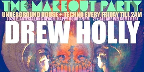 The Make Out Party Fridays - Ft. Drew Holly + Dante Lara tickets