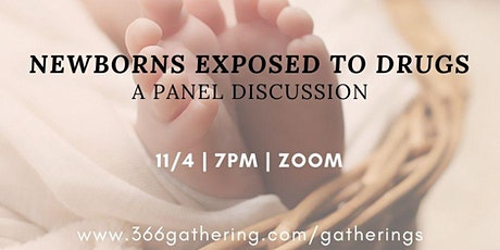 Newborns Exposed to Drugs: A panel discussion tickets