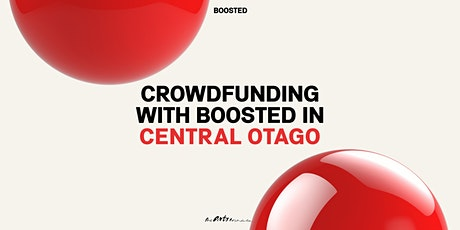 Crowdfunding with Boosted in Central Otago tickets