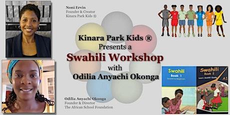 Kinara Park Kids ® Presents a Swahili Workshop with Odilia Anyachi Okonga tickets