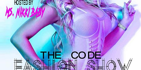 THE CODE FASHION SHOW & RELEASE PARTY tickets