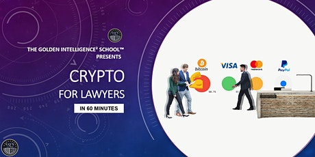 Crypto for Lawyers in 60 Minutes (Saturday 23 October 2021 @ 11:00am AEST) entradas