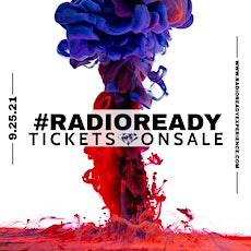 #RADIOREADY EXPERIENCE tickets