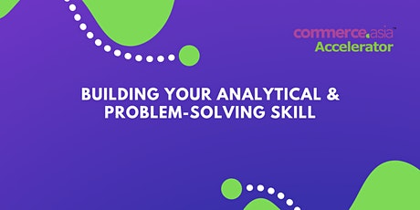 Building Your Analytical & Problem-Solving Skills tickets
