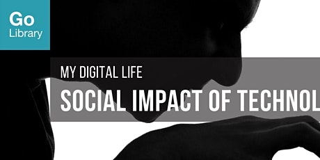 Social Impact of Technology | My Digital Life tickets