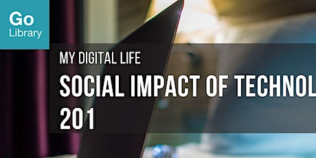 Social Impact of Technology 201 | My Digital Life tickets