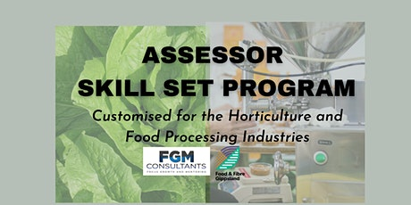 Assessor Skill Set Program  - Customised for Horticulture & Food Processing tickets