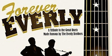 Forever Everly - The Music of The Everly Brothers tickets