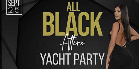 All Black Attire Yacht Party tickets