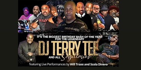 The Birthday Bash for The Legendary DJ Terry Tee, and All Sagittarius tickets
