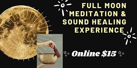 Online Full Moon Meditation & Crystal Bowl Sound Healing Experience tickets