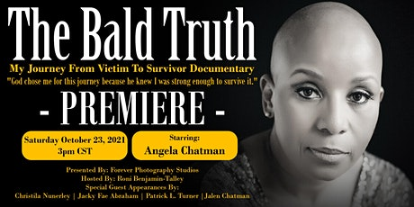 The Bald Truth-My Journey From Victim To Survivor Documentary tickets