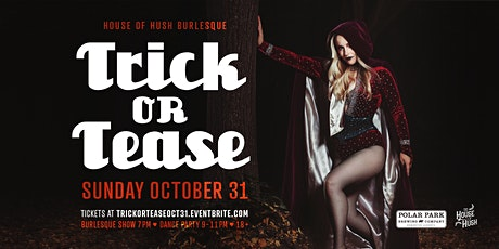 House of Hush presents: Trick or Tease tickets