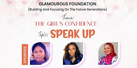 The Girls Confidence, Time To Speak Up tickets