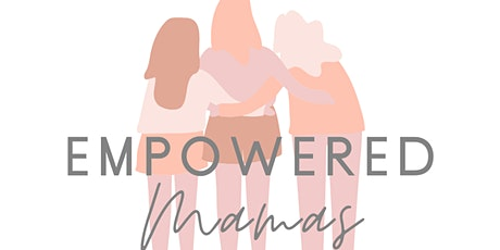 Empowered Mamas FREE Support Group tickets