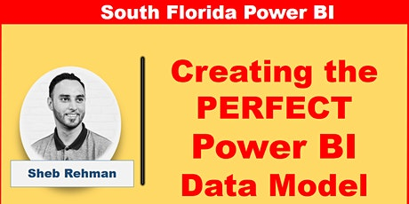 Creating the PERFECT Power BI Data Model by Sheb Rehman - FREE tickets