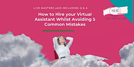 MasterClass: Hire  your Virtual Assistant & Avoid 5 Common Mistakes tickets