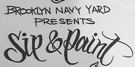 SIP & PAINT @ BROOKLYN NAVY YARD tickets
