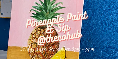 Pineapple Paint + Sip @thecohub tickets