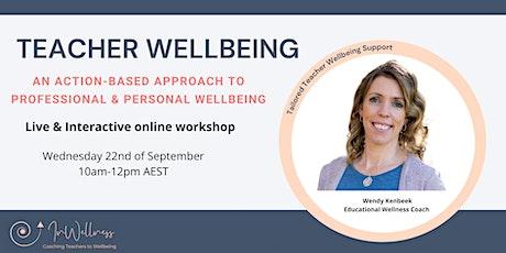 Teacher Wellbeing - An Action-Based Approach tickets