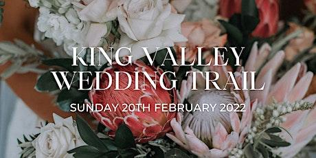 King Valley Wedding Trail 2022 tickets