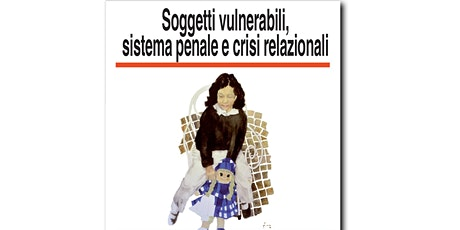 Soggetti vulnerabili, sistema penale e crisi relazionali biglietti