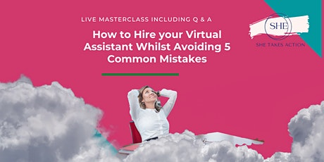 Free MasterClass: Hire  your Virtual Assistant & Avoid 5 Common Mistakes tickets