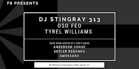 F8 Presents...DJ STINGRAY 313 tickets
