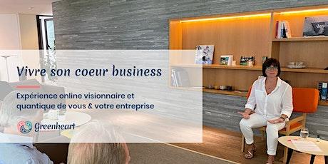 Vivre son coeur business - Online experience billets