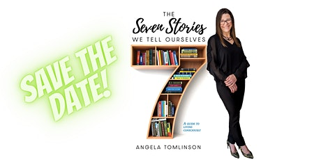 Angela Tomlinson: Visiting Author of The Seven Stories We Tell Ourselves tickets