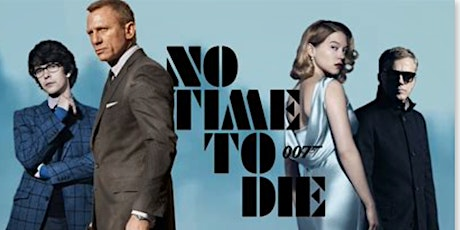 James Bond 'No Time to Die' -  Movie Fundraiser for Community Alliance tickets