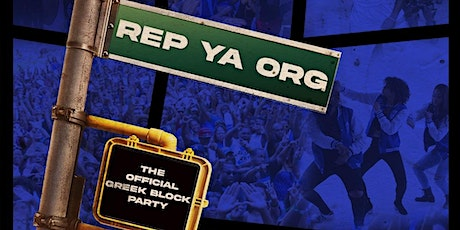 """Rep Ya Org """"The Official Greek Block Party"""" tickets"""
