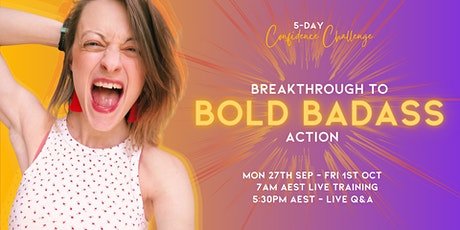 The 5 Day Confidence Challenge for Bold, Badass Women tickets