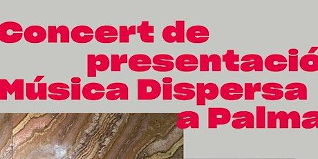 Concert Presentació Musica Dispersa a Palma: Salvatge Cor + Miquel Serra entradas