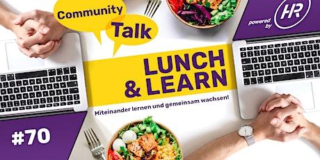 Lunch & Learn Woche 70 - Community Talk Tickets