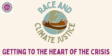 Race and Climate Justice Collective - 'Getting to the heart of the crisis' tickets