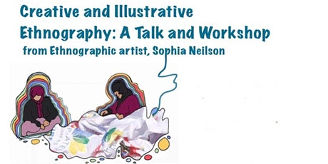 Creative and Illustrative Ethnography: Talk and Workshop tickets