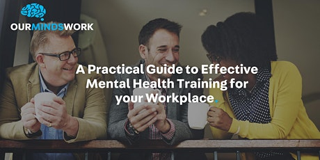 Practical Guide to Effective  Mental Health Training for Workplaces tickets