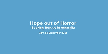 Hope out of Horror - Seeking Refugee in Australia tickets