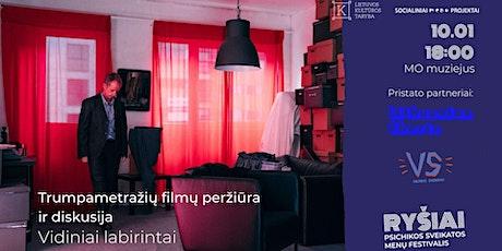 RYŠIAI   Filmas   Trumpametražių filmų peržiūra VIDINIAI LABIRINTAI tickets