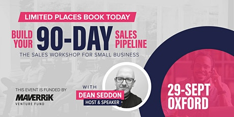 Build Your 90-Day Pipeline - Oxford - In Person Event tickets