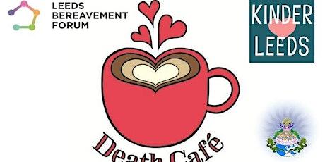 Leeds Bereavement Forum Kinder Leeds Festival Death Cafe tickets