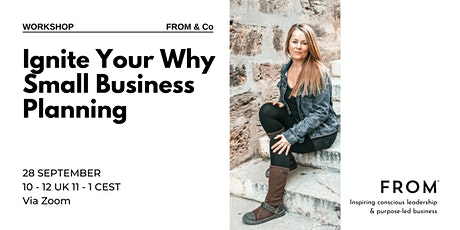 Ignite Your Why + Small Business Sustainable Planning Workshop. tickets