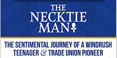 The Necktie Man Book Launch - An autobiography of a Windrush Teenager tickets