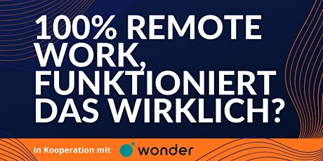 100% Remote Work, funktioniert das wirklich? Tickets