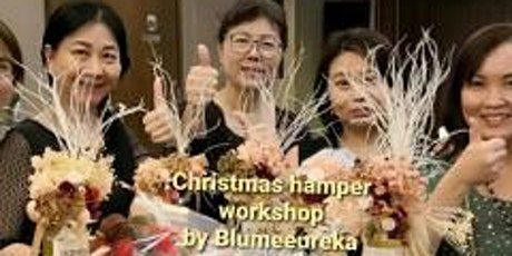 Christmas Hamper  Workshop by Blumeeureka tickets