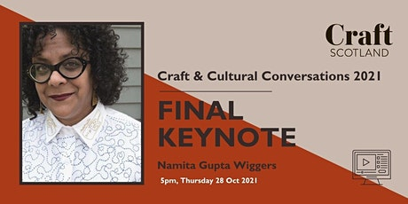 Craft & Cultural Conversations: Final Keynote & Curator's Review tickets